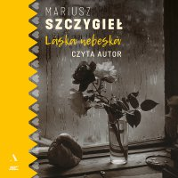 Láska nebeská - Mariusz Szczygieł - audiobook