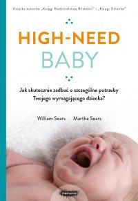 Twoje wymagające dziecko. High-need baby od narodzin do piątego roku życia - MD William Sears - ebook