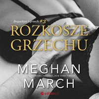Rozkosze grzechu. Bogactwo i grzech #3 - Meghan March - audiobook