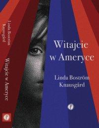 Witajcie w Ameryce - Linda Bostrom Knausgard - ebook
