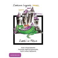 Zamkowe legendy. Zamki w Polsce - Kinga Kijewska - audiobook