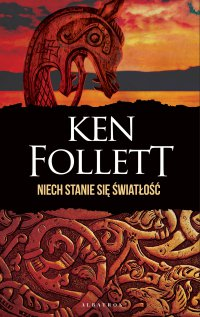 Niech stanie się światłość - Ken Follett - ebook