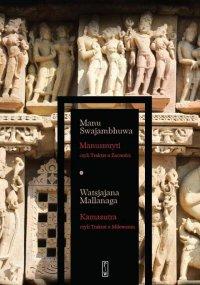 Manusmryti, czyli Traktat o Zacności. Kamasutra, czyli Traktat o Miłowaniu - Manu Swajambhuwa - ebook