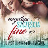 Negatyw szczęścia. Fine - Ludka Skrzydlewska - audiobook