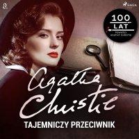 Tajemniczy przeciwnik - Agatha Christie - audiobook