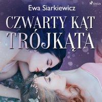 Czwarty kąt trójkąta - Ewa Siarkiewicz - audiobook