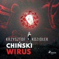 Chiński wirus - Krzysztof Koziołek - audiobook
