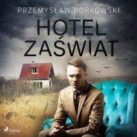 Hotel Zaświat - Przemysław Borkowski - audiobook