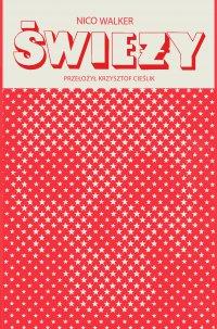 Świeży - Nico Walker - ebook