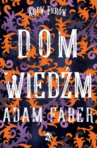 Dom Wiedźm - Adam Faber - ebook