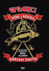Giganci wód i rocka. Opowieści gitarzysty Iron Maiden - Adrian Smith - ebook