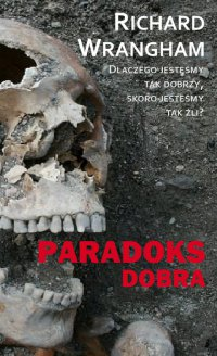 Paradoks dobra - Richard Wrangham - ebook