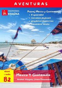 Aventuras. México y Guatemala - Anaheli Vazquez - ebook