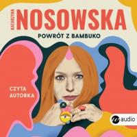 Powrót z Bambuko - Katarzyna Nosowska - audiobook