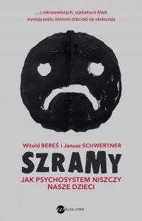 Szramy. Jak psychosystem niszczy nasze dzieci - Witold Bereś - ebook
