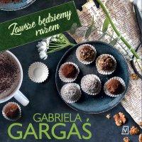 Zawsze będziemy razem - Gabriela Gargaś - audiobook