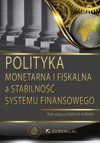 Polityka monetarna i fiskalna a stabilność sektora finansowego - Agnieszka Alińska - ebook