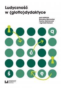 Ludyczność w (glotto)dydaktyce - Michalina Biernacka - ebook