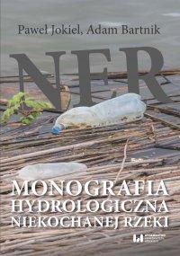 Ner. Monografia hydrologiczna niekochanej rzeki - Paweł Jokiel - ebook
