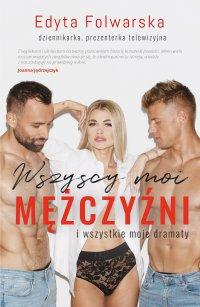Wszyscy moim mężczyźni - Edyta Folwarska - ebook
