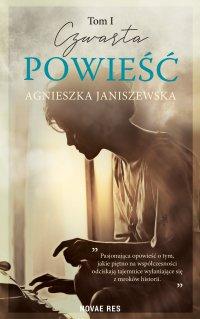 Czwarta powieść. Tom I - Agnieszka Janiszewska - ebook