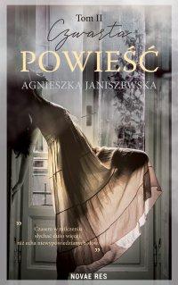 Czwarta powieść. Tom II - Agnieszka Janiszewska - ebook