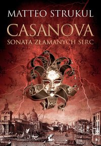 Casanova. Sonata złamanych serc - Matteo Strukul - ebook