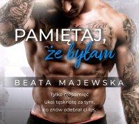 Pamiętaj, że byłam - Beata Majewska - audiobook