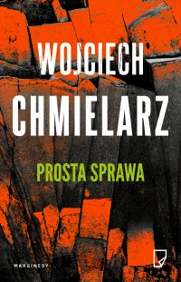 Prosta sprawa - Wojciech Chmielarz - ebook