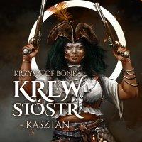Kasztan. Krew sióstr - Krzysztof Bonk - audiobook