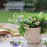 Czas leczy rany - Joanna Kruszewska - audiobook