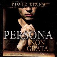 Persona non grata - Piotr Liana - audiobook