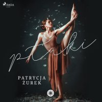 Ptaki - Patrycja Żurek - audiobook
