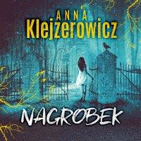 Nagrobek - Anna Klejzerowicz - audiobook