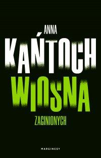 Wiosna zaginionych - Anna Kańtoch - ebook