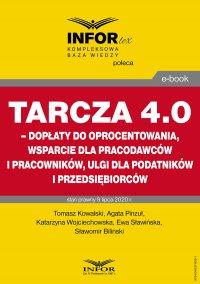 Tarcza 4.0 – dopłaty do oprocentowania, wsparcie dla pracodawców i pracowników, ulgi dla podatników i przedsiębiorców - Tomasz Kowalski - ebook