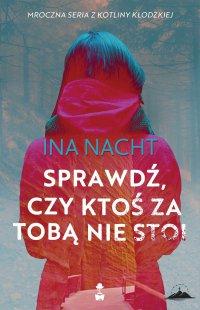 Sprawdź, czy nikt za tobą nie stoi - Ina Nacht - ebook