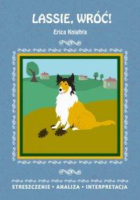 Lassie, wróć! Erica Knighta. Streszczenie, analiza, interpretacja - Magdalena Gulińska - ebook