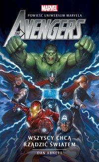 Marvel: The Avengers. Wszyscy chcą rządzić światem - Dan Abnett - ebook