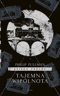 Tajemna wspólnota. Cykl Księga Prochu. Tom 2 - Philip Pullman - ebook