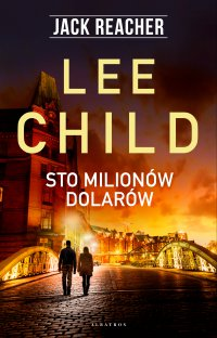 Sto milionów dolarów - Lee Child - ebook