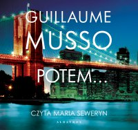 Potem... - Guillaume Musso - audiobook