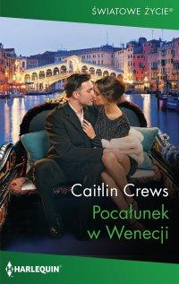 Pocałunek w Wenecji - Caitlin Crews - ebook