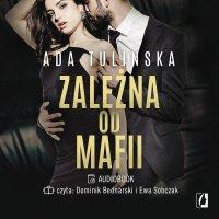 Zależna od mafii - Ada Tulińska - audiobook