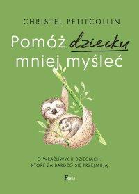 Pomóż dziecku mniej myśleć - Christel Petitcollin - ebook