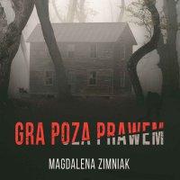 Gra poza prawem - Magdalena Zimniak - audiobook