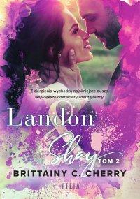 Landon & Shay. Tom 2 - Brittainy C. Cherry - ebook