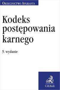 Kodeks postępowania karnego. Orzecznictwo Aplikanta. Wydanie 5 - Joanna Ablewicz - ebook