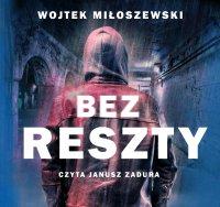 Bez reszty - Wojtek Miłoszewski - audiobook