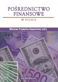 Pośrednictwo finansowe w Polsce - prof. dr hab. Wiesława Przybylska-Kapuścińska - ebook